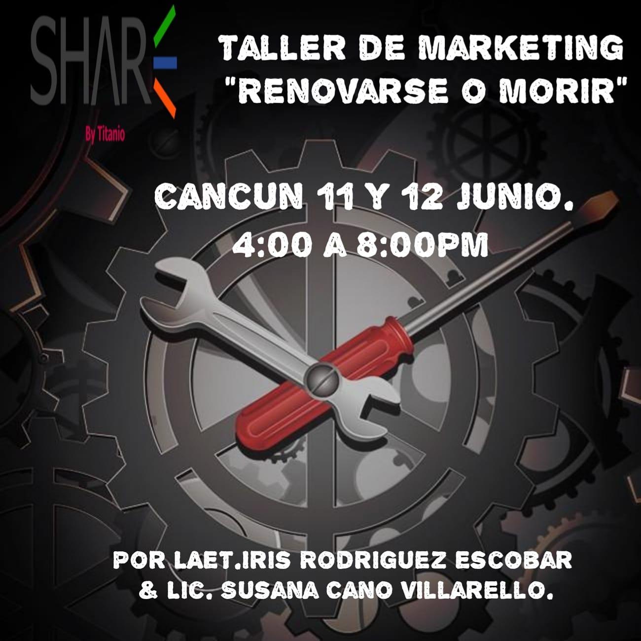 Taller de Marketing Renovarse o Morir, Cancun 11 y 12 de Junio por Iris Rodriguez Escobar